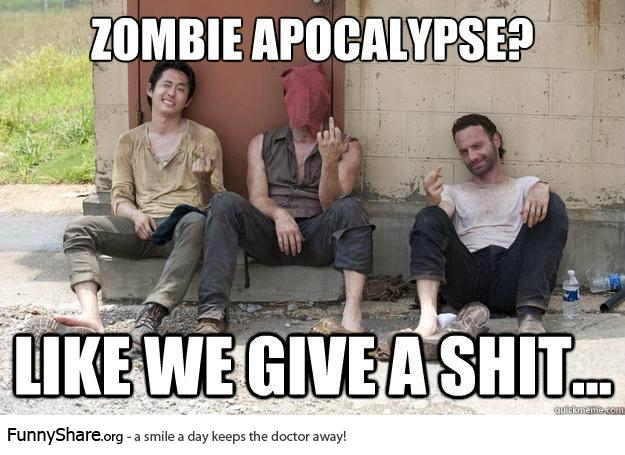 Funny Zombie Memes : Meme monday: zombie apocalypse? like these guys care. u2013 the
